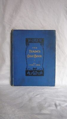 The Trade's Cake Book Percy Lewis c1913