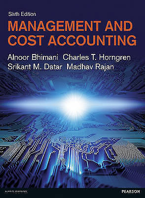 Management and Cost Accounting by Alnoor Bhimani, Charles T. Horngren, Srikant …