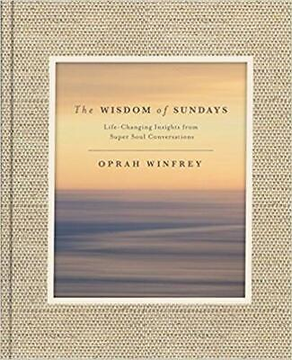 The Wisdom of Sundays: Life-Changing Insights and Inspirational Conversations by