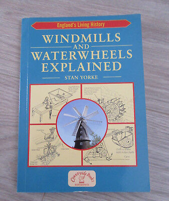 Windmills and waterwheels explained (stan yorke)