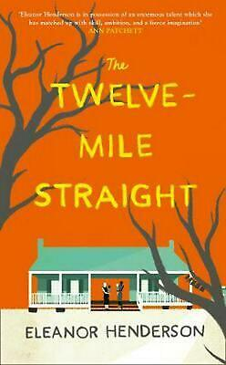 Twelve-mile Straight by Eleanor Henderson (English) Paperback Book Free Shipping