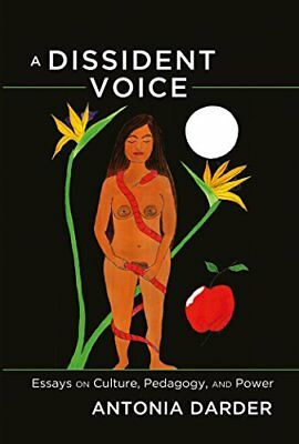 A Dissident Voice: Essays on Culture, Pedagogy, and Power,PB,Antonia Darder - N