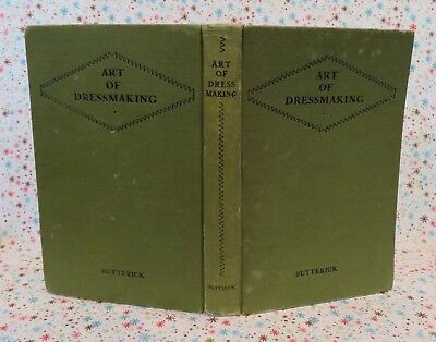 Antique/vintage book THE ART OF DRESSMAKING by BUTTERICK circa 1927