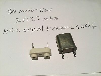 80 meter CW crystal, 3.563.7, HC-6, tested,  with ceramic socket QRP/Homebrew!