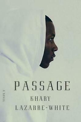 Passage: A Novel by Khary Lazarre-White Hardcover Book Free Shipping!