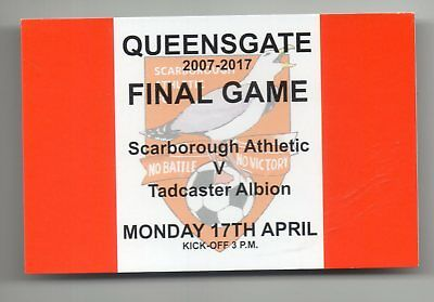 SCARBOROUGH ATHLETIC v TADCASTER ALBION FINAL GAME AT QUEENSGATE TICKET 17/4/17