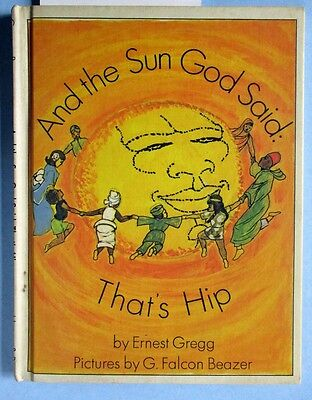 And the Sun God Said: That's Hip by Ernest Gregg FIRST EDITION 1972