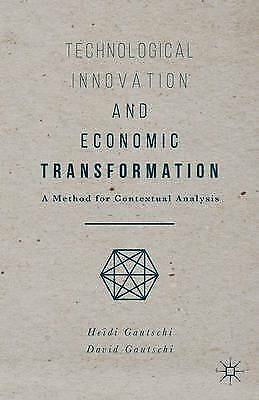 Technological Innovation and Economic Transformation by Gautschi, Heidi -Hcover