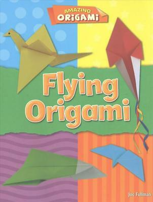 Flying Origami by Joe Fullman (English) Paperback Book Free Shipping!