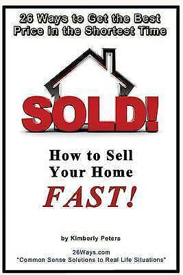 Sold!: How to Sell Your Home Fast! by Peters, Kimberly -Paperback