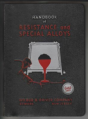 Vintage Handbook Of Resistance And Special Alloys - Wilbur B. Driver Co. Nj