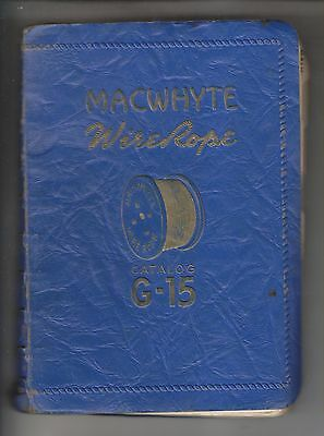 1943 Catalog G-15 - Macwhyte Wire Rope