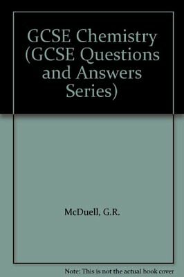 GCSE Chemistry (GCSE Questions and Answers Series),G.R. McDuell, Graham Booth
