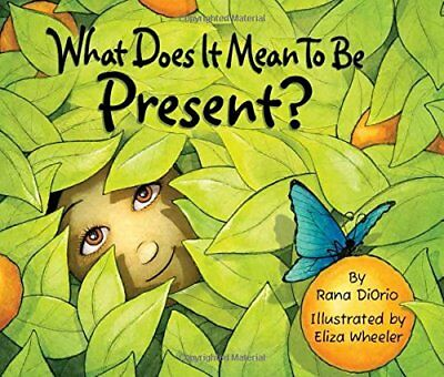 What Does It Mean to Be Present?-Rana DiOrio