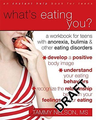What's Eating You?: A Workbook for Teens with Anorexia, Bulimia, and Other Eatin
