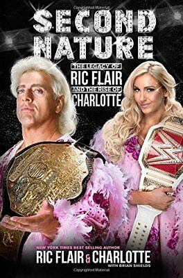 Second Nature: The Legacy of Ric Flair and the Rise of Charlotte-Ashley Elizabet