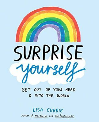 Surprise Yourself: A Creative Journal to Get Out of Your Head and into the World