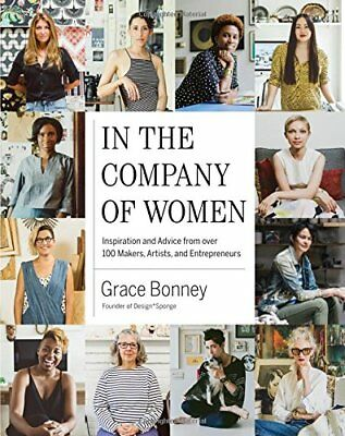 In the Company of Women: Profiles of 100 Creative Women and the Spaces That Insp
