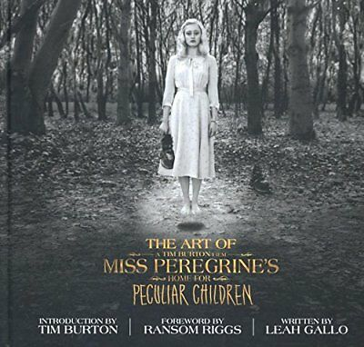 Miss Peregrine's Peculiar Children: The Art of Miss Peregrine's Home for Peculia