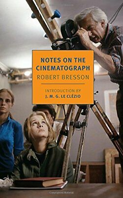 Notes on the Cinematographer-Robert Bresson