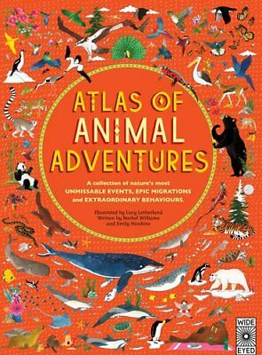 Atlas Of: Atlas of Animal Adventures: Natural Wonders, Exciting Experiences and