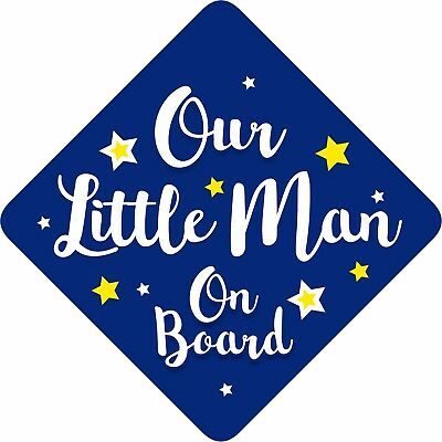 Our Little Man Baby on Board Car Window Sign Non Personalised New Blue White