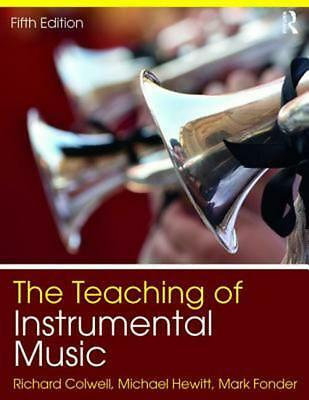 The Teaching of Instrumental Music by Richard Colwell Paperback Book Free Shippi