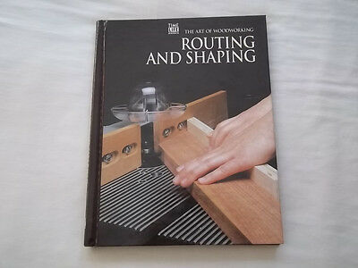 ( Time Life Books ) THE ART OF WOODWORKING ROUTING & SHAPING