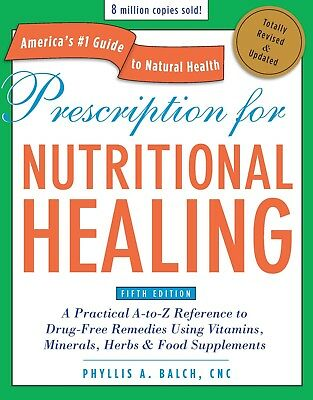 Prescription for Nutritional Healing by Phyllis A. Balch 2010 Paperback WH5079