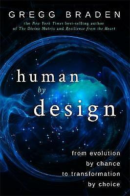 Human by Design, Braden, Gregg