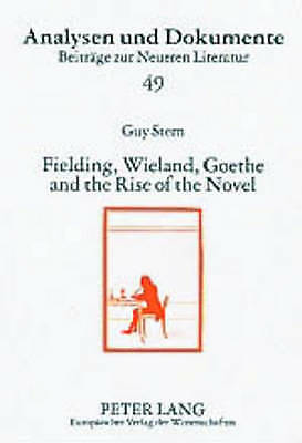 Fielding, Wieland, Goethe, and the Rise of the Novel, Stern, Guy