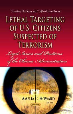 Lethal Targeting of U.S. Citizens Suspected of Terrorism: Legal Issues and Posi