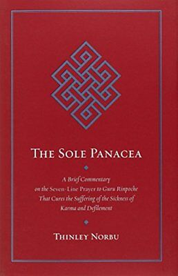 The Sole Panacea: A Brief Commentary on the Seven-Line Prayer to Guru Rinpoche