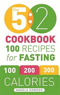 The 5:2 Cookbook: 100 Recipes for Fasting,PB,Angela Dowden - NEW