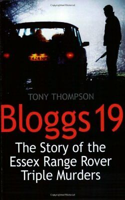 Bloggs 19: The Story of the Ess** Range Rover Triple Murders,Tony Thompson