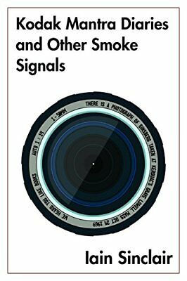 Kodak Mantra Diaries and Other Smoke Signals,HC,Iain Sinclair - NEW