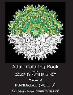 Adult Coloring Book Color by Number or Not - Mandalas Vol 3 by Gilbert C R