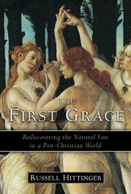 First Grace: Rediscovering the Natural Law in a Post-Christian World,PB,Russell