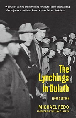 The Lynchings in Duluth: Second Edition,PB,Michael W Fedo - NEW