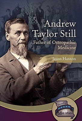 Andrew Taylor Still: Father of Osteopathic Medicine,HB,Jason Haxton - NEW