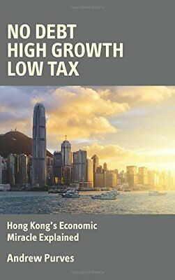 No Debt, High Growth, Low Tax: Hong Kong's Economi,PB,Andrew Purves - NEW