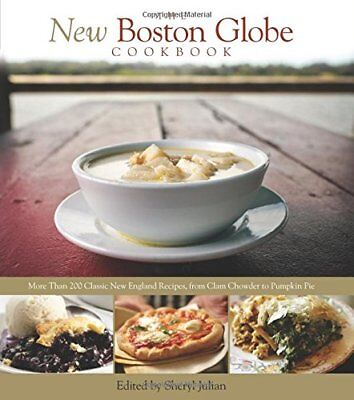 New Boston Globe Cookbook: More Than 200 Classic New England Recipes, from Clam