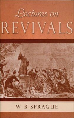Lectures on Revivals of Religion (2nd Revised edition),HB,W.B. Sprague - NEW