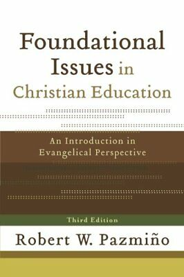 Foundational Issues in Christian Education: An Introduction to Evangelical  Per