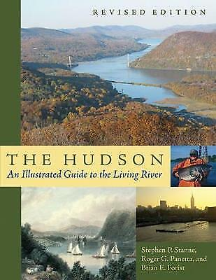 The Hudson: An Illustrated Guide to the Living River,PB,Stephen P. Stanne, Roge