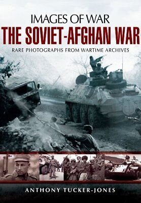 The Soviet-Afghan War (Images of War),PB,Anthony Tucker-Jones - NEW