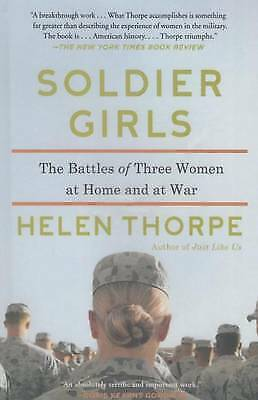 Soldier Girls: The Battles of Three Women at Home and at War,HB,Helen Thorpe -