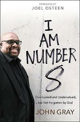 I Am Number 8: Overlooked and Undervalued, but Not Forgotten by God,HB,John W.