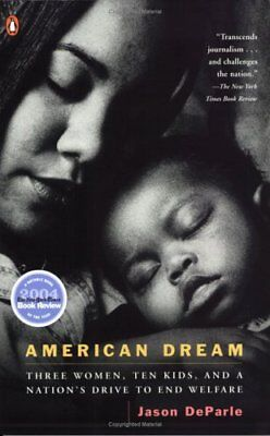 American Dream: Three Women, Ten Kids, and a Nations Drive to End Welfare,PB,Ja