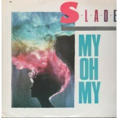 """SLADE My Oh My 12"""" VINYL UK Rca 1983 3 Track B/w Keep Your Hands Off My Power"""